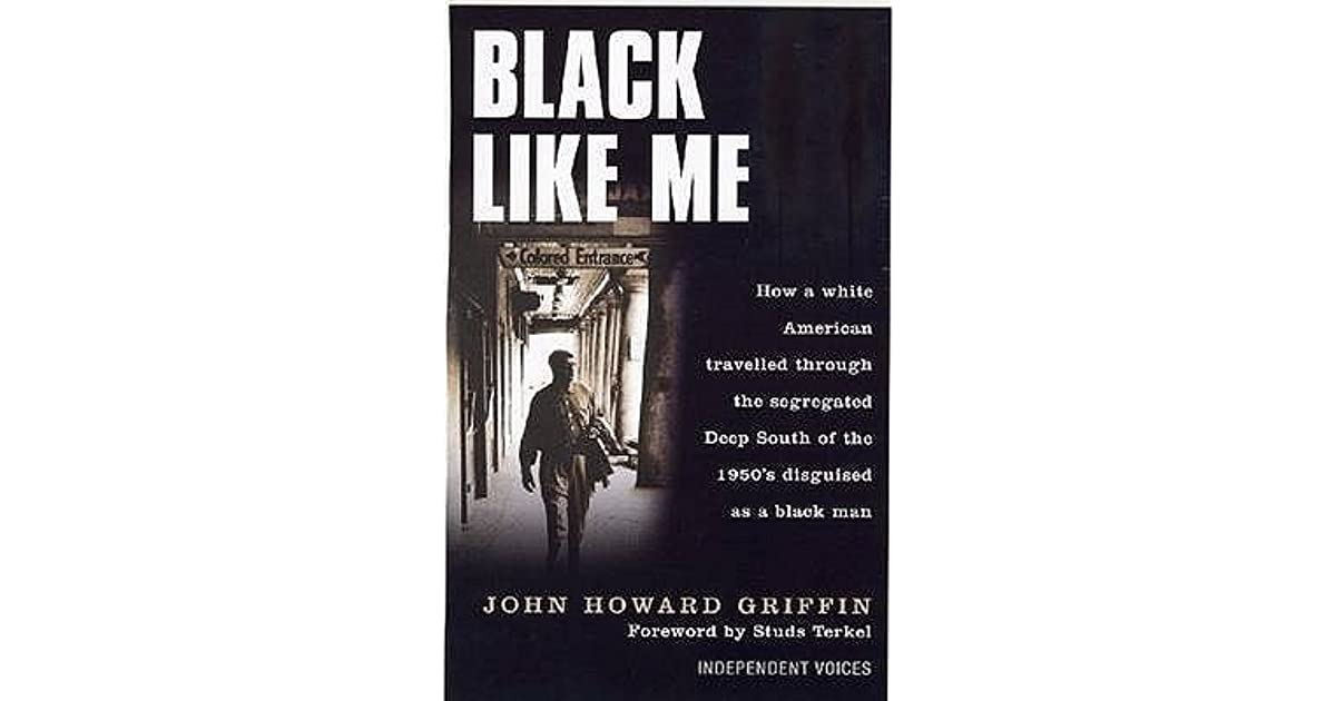 john howard griffins black like me essay Title, john howard griffin collection dates: 1952-1980 abstract: this collection  contains manuscripts for black like me, and an essay entitled publication year.