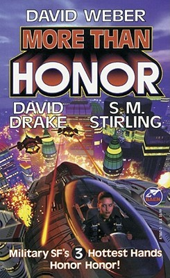 More Than Honor (Worlds of Honor #1) by David Weber, David Drake, S.M. Stirling