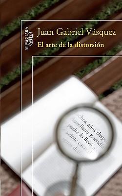 Image result for El arte de la distorsión  Juan Gabriel Vásquez.