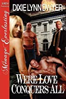 Were Love Conquers All (Were Trilogy 3)