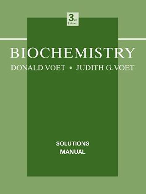 biochemistry solutions manual by donald voet rh goodreads com biochemistry student solutions manual voet pdf biochemistry voet 4th edition solutions manual pdf