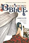 Blue Beyond Blue: Extraordinary Tales for Ordinary Dilemmas