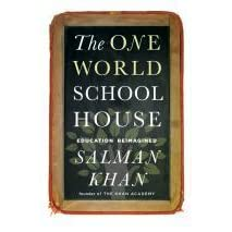 The one world schoolhouse education reimagined by salman khan fandeluxe Image collections