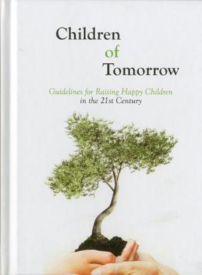 Children-of-Tomorrow-Guidelines-for-Raising-Happy-Children-in-the-21st-Century