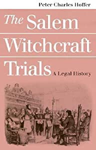 The Salem Witchcraft Trials: A Legal History