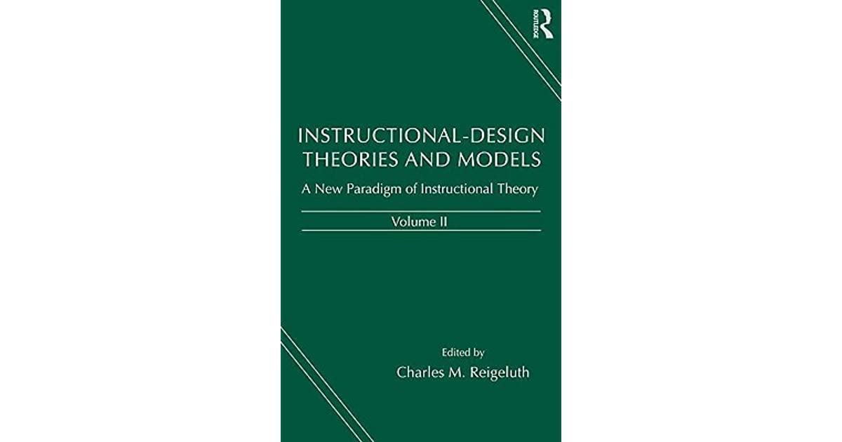 Instructional Design Theories And Models A New Paradigm Of Instructional Theory Volume Ii By Charles M Reigeluth