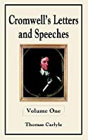 Cromwell's Letters And Speeches (Volume One), Vol. 1