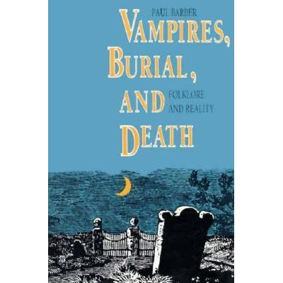 """the real vampire paul barber """"the real vampire"""" by paul barber brightly illustrates the fright that eighteenth century europeans related to lamias in every faith we talk about the psyche."""