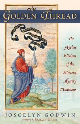 The Golden Thread The Ageless Wisdom of the Western Mystery Traditions