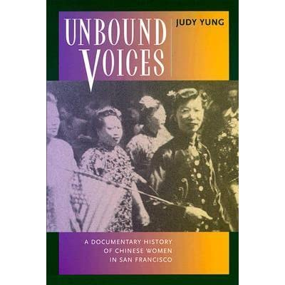 a reaction to unbound feet by judy yung essay Find great deals for unbound voices : a documentary history of chinese women in san francisco by judy yung of women overcame the legacy of bound feet and bound.