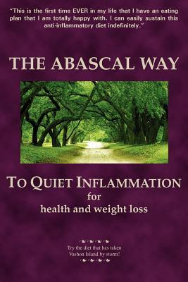 The Abascal Way to Quiet Inflammation + The Abascal Way Cookbook for Health and Weight Loss