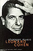 Stranger Music: Selected Poems and Songs
