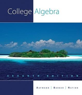 College Algebra by Richard N. Aufmann