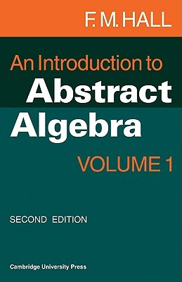 An Introduction to Abstract Algebra: Volume 1