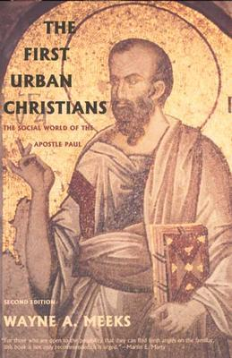 The First Urban Christians: The Social World of the Apostle Paul