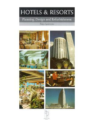 Hotels and Resorts: Planning and Design by Fred R  Lawson