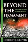 Beyond the Firmament by Gordon J. Glover