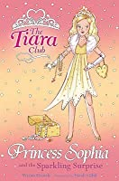Princess Sophia And The Sparkling Surprise (Tiara Club, #5)