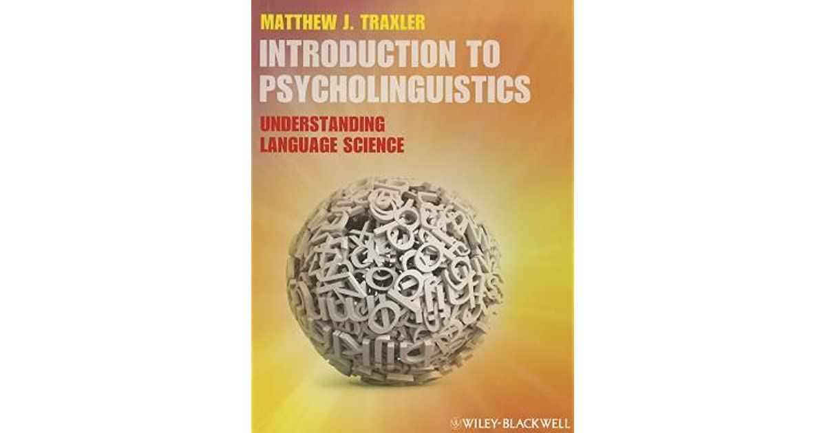 Introduction to psycholinguistics understanding language science by introduction to psycholinguistics understanding language science by matthew j traxler fandeluxe Choice Image