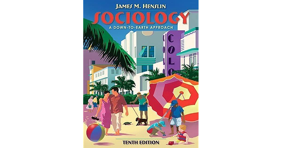 Sociology A Down To Earth Approach By James M Henslin