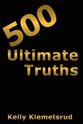 500 Ultimate Truths Kelly Klemetsrud
