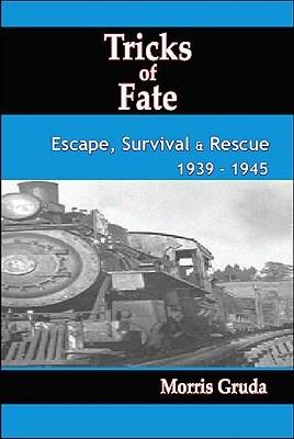 Tricks of Fate: Escape, Survival and Rescue 1939 - 1945