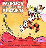 Weirdos from Another Planet! (Calvin and Hobbes #4)