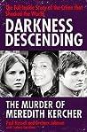 Darkness Descending: The Murder of Meredith Kercher