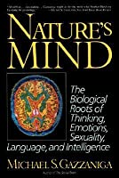 Nature S Mind The Biological Roots Of Thinking Emotions