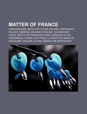 Matter of France: Carolingian Dynasty, Characters in Orlando Innamorato and Orlando Furioso, Characters in the Song of Roland