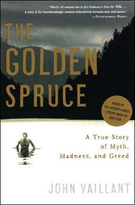 The Golden Spruce  A True Story of