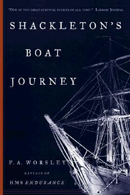 Shackleton's Boat Journey by Frank A. Worsley
