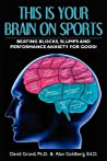 This Is Your Brain on Sports by David  Grand