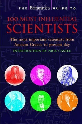 Britannica Guide to 100 Most Influential Scientists (Britannica Guides)-Robinson Publishing (2008)