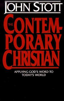 The Contemporary Christian: Applying God's Word to Today's World