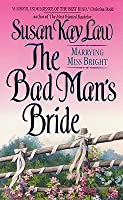 The Bad Man's Bride: Marrying Miss Bright