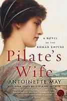 Pilate's Wife: A Novel of the Roman Empire