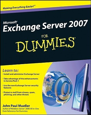 Microsoft Exchange Server 2007 for Dummies (ISBN - 0470398663)