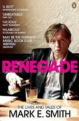 Renegade The Lives and Tales of Mark E