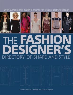 The Fashion Designer's Directory of Shape and Style: Over 600 Mix-And-Match Elements for Creative Clothing Design