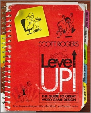 Level Up!: The Guide to Great Video Game Design
