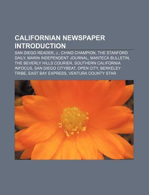 Californian Newspaper Introduction: San Diego Reader, J., Chino Champion, the Stanford Daily, Marin Independent Journal, Manteca Bulletin