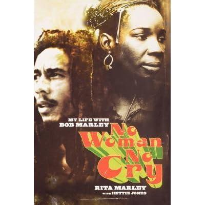 No Woman No Cry My Life With Bob Marley By Rita Marley