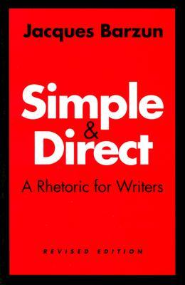 Simple and Direct by Jacques Barzun