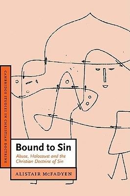 Bound to Sin Abuse, Holocaust and the Christian Doctrine of Sin