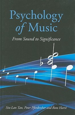 Psychology of Music From Sound to Significance, Second Edition
