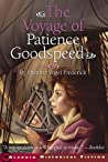 The Voyage of Patience Goodspeed (Patience Goodspeed, #1)
