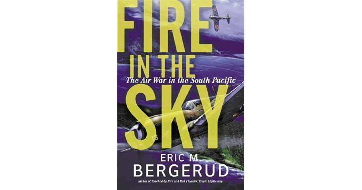 Fire In The Sky The Air War In The South Pacific By Eric M Bergerud