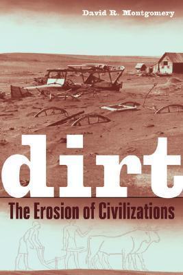 Dirt  The Erosion of Civiliz