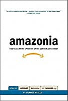 Amazonia: Five Years at the Epicenter of the Dot.Com Juggernaut
